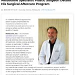 Melbourne Specialist Plastic Surgeon Dr Vlad Milovic Discusses His Surgical Aftercare Program